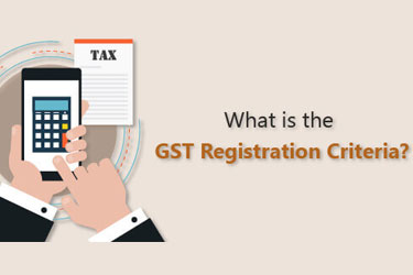 GST Registration Criteria